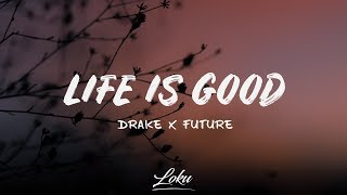 Download Drake x Future - Life Is Good (Lyrics) Video