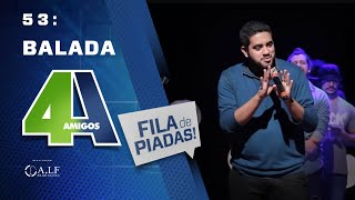 Download FILA DE PIADAS - BALADA - #53 Video