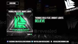 Download Thomas Gold feat. Bright Lights - Believe [OUT NOW!] Video