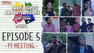 Download Yaar Jigree Kasooti Degree   Episode 5 - PT Meeting   Punjabi Web Series 2018   Troll Punjabi Video