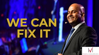 Download We Can Fix It - 2017 World Champion of Public Speaking Manoj Vasudevan's Las Vegas Speech Video