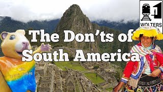 Download Visit South America - The DON'Ts of Visiting South America Video