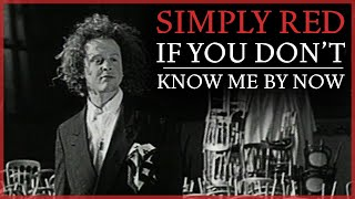 Download Simply Red - If You Don't Know Me By Now Video