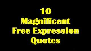 Download 10 Magnificent Freedom of Expression Quotes Video