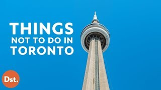 Download 7 Things NOT To Do in Toronto, Canada Video