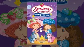Download Strawberry Shortcake Moonlight Mysteries (DIGITAL ONLY) Video