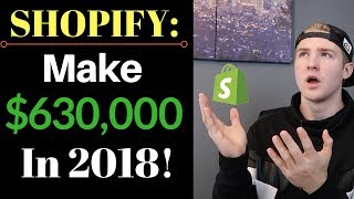 Download Shopify - Build A Store That Will Make You $630,000 In 2018 Video