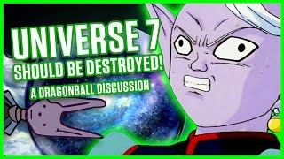 Download UNIVERSE 7 SHOULD BE DESTROYED! | A Dragonball Discussion Video