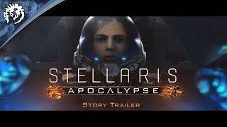 Download Stellaris: Apocalypse - Release Date / Story Trailer Video