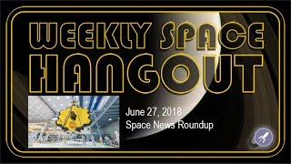Download Weekly Space Hangout: June 27 2018: Space News Roundup Video