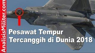Download Pesawat Tempur Tercanggih Di Dunia 2018 : F-22 Raptor Video