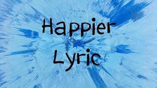 Download Happier - Ed Sheeran [Lyric] Video