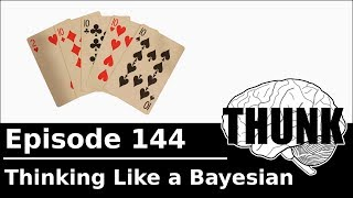 Download THUNK - 144. Thinking Like a Bayesian Video