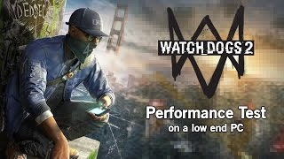 Download Watch Dogs 2 Performance Test on a Low End PC - Playable Under Minimum Requirements? Video
