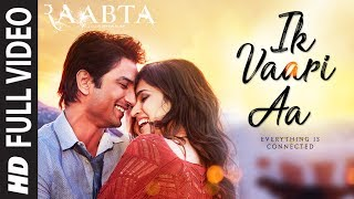 Download Ik Vaari Aa Full Song | Raabta | Sushant Singh Rajput & Kriti Sanon | Pritam Arijit Singh Amitabh B Video