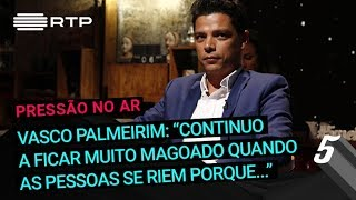 """Download Vasco Palmeirim: """"Continuo a ficar muito magoado quando as pessoas se riem porque..."""" Video"""