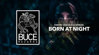 Download Dimitri Vangelis & Wyman - Born At Night Video