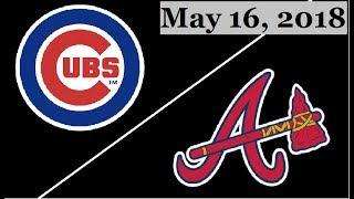 Download Chicago Cubs vs Atlanta Braves Highlights || May 16, 2018 Video