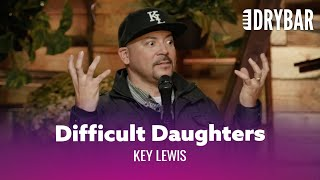 Download Daughters Can Be Hard To Like. Key Lewis - Full Special Video