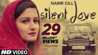 Download ″Silent Love″ By Namr Gill (Full Video) | Latest Punjabi Songs 2015 Video