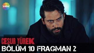 Download Cesur Yürek 10.Bölüm 2.Fragman Video