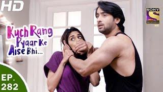 Download Kuch Rang Pyar Ke Aise Bhi - कुछ रंग प्यार के ऐसे भी - Ep 282 - 29th Mar, 2017 Video