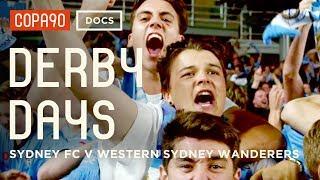 Download Sydney Derby Days | Creating History in Australia | Sydney FC v Western Sydney Wanderers Video