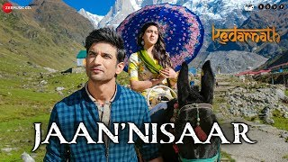 Download Kedarnath| Jaan 'Nisaar | Arijit Singh| Sushant Rajput| Sara Ali Khan| Abhishek K| Amit T| Amitabh B Video