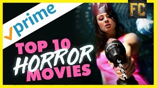 Download Top 10 Horror Movies on Amazon Prime | Best Movies on Amazon Prime Right Now | Flick Connection Video