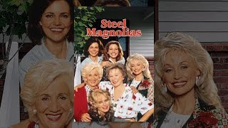Download Steel Magnolias (1989) Video