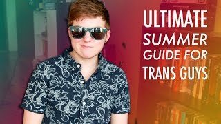 Download Summer Tips for Trans Guys Video