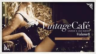 Download Vintage Café: The Trilogy: Full Album Vol. 8, 9 & 10 Video