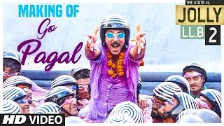 Download Jolly LLB 2 | GO PAGAL Song Making | Akshay Kumar, Huma Qureshi | Raftaar, Nindy Kaur Video