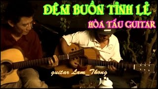 Download Đêm buồn tỉnh lẻ * guitar -Lâm Thông * Video