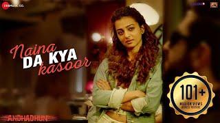 Download Naina Da Kya Kasoor - Full Video | AndhaDhun | Ayushmann Khurrana | Radhika Apte | Amit Trivedi Video