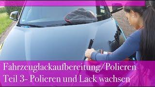 Download Fahrzeuglackaufbereitung/ Hologramme entfernen Teil 3- Lack polieren und Wachs auftragen Video