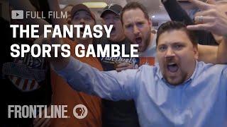 Download The Fantasy Sports Gamble (full film) : FRONTLINE Video