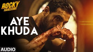 Download AYE KHUDA (Duet) Full Song (Audio) | ROCKY HANDSOME | John Abraham, Shruti Haasan | T-Series Video