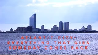 Download Atlantic City: Everything that Dies Someday Comes Back Video