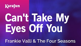 Download Karaoke Can't Take My Eyes Off Of You - Frankie Valli * Video