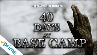 Download 40 Days at Base Camp - Trailer Video