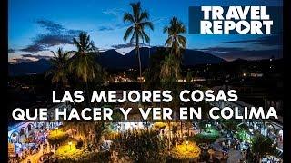 Download Las mejores cosas que hacer y ver en Colima Video