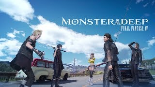 Download MONSTER OF THE DEEP: FINAL FANTASY XV Launch Trailer Video