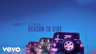 Download Brett Young - Reason To Stay Video