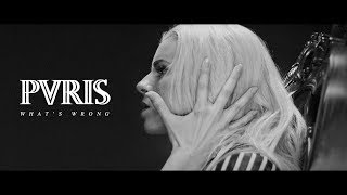 Download PVRIS - What's Wrong Video