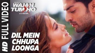 Download Dil Mein Chhupa Loonga Full Video | Wajah Tum Ho | Armaan Malik & Tulsi Kumar | Meet Bros Video