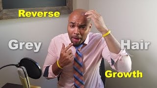 Download Reverse Grey Hair Growth: For Real! Video