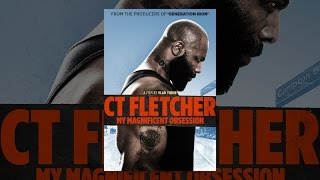 Download CT Fletcher: My Magnificent Obsession Video