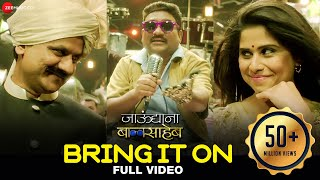 Download Bring It On - Full Video | Jaundya Na Balasaheb | Ajay-Atul | Bhau Kadam & Saie Tamhankar Video