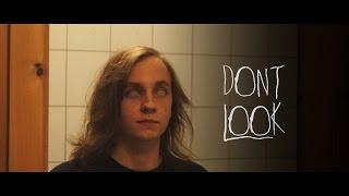 Download DONT LOOK - (short horror film) Video